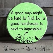 Image result for hairstylist quotes