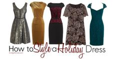Looking for a dress for an upcoming holiday party?  Check out these exquisite styles and my tips on how to accessorize them.