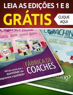 Revista Coaching Brasil : Para todos os Coaches, Coachees e interessados em conhecer mais sobre Coaching, especialmente no Brasil, segue uma revista nacional excelente sobre o tema ! Boa leitura !