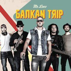 Balkan Trip by Mr. Loco on Spotify