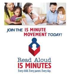 Read Aloud. 15 MINUTES. Every child. Every parent. Every day.