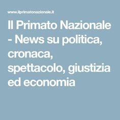 Il Primato Nazionale - News su politica, cronaca, spettacolo, giustizia ed economia