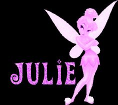 My name is Julie & I love Tinkerbell & my favorite color is PINK......