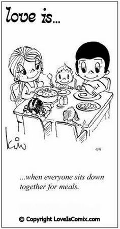 Something that is Very Important to My husband and Our children and I 💞Love Is. when everyone sits down togehter for meals.Love sitting down for breakfast and dinner.Love spending time together with My husband and children 💞 Love Is Cartoon, Love Is Comic, Cute Love, Love You, My Love, Pregnancy Quotes, Quotes About Motherhood, Love Notes, Parenting Quotes