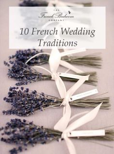 The French Bedroom Company Blog | 10 French Wedding Traditions. if you're getting married in France or are a wedding guest these are some elements you can expect. France is a popular wedding destination with beautiful wedding venue, lovely weather, romantic location, and delicious food. Think couqembouce, macaron cakes, champagne pyramid, wedding flowers and pretty wedding. Lavendar bouquet from Provence wedding ties with pink ribbon