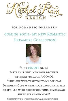 Rachel\'s Jewelry has been rebranded and is now Rachel Flam Design! Join me and become a Dreamer and let me spoil you with awesome sales and discounts year round! Join the Dreamer Club by pasting this into your browser! http://eepurl.com/cGOxOL