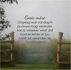 Good Morning Good Night, Good Morning Quotes, Lekker Dag, Goeie Nag, Goeie More, Inspirational Quotes For Women, Afrikaans, Stand Up, Things To Think About