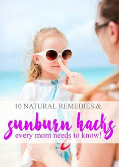 Sunburn hacks! The things you need to know before Summer or Spring Break!