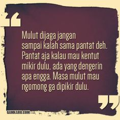 Kata Kata Sindiran Lucu Silly Quotes, Wise Quotes, Self Reminder, Meaningful Words, Just Love, Islam, Jokes, Humor, Motivation
