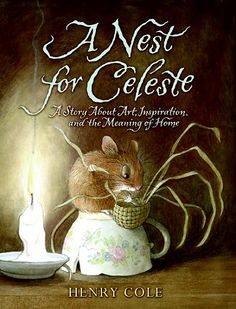 A fantastic, unique book about John Audubon as seen through the eyes of a mouse... Even more amazing, the author is also the illustrator!  books4yourkids.com: A Nest for Celeste, written and illustrated by Henry Cole, 336 pp, RL 4