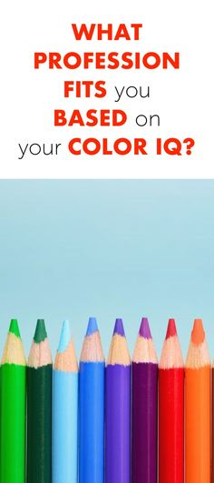 What Profession Fits You Based On Your Color IQ?