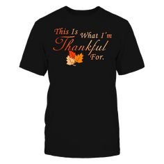 Cute Pregnant Thanksgiving Shirt This Is What I'm Thankful For T-Shirt T-Shirt, Cute Pregnant Thanksgiving Shirt This Is What I'm Thankful For T-Shirt  ,  Available Products:          Gildan Unisex T-Shirt - $24.95 Gildan Women's T-Shirt - $25.95 District Men's Premium T-Shirt - $25.95 District Women's Premium T-Shirt - $27.95 Gildan Unisex Pullover Hoodie - $47.95 Next Level Women's Premium Racerback Tank - $27.95 Gildan Long-Sleeve T-Shirt - $32.95 Gildan Fleece Crew - $37.95 Gildan Youth…
