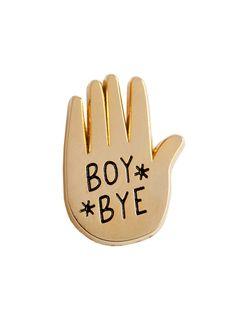 BOY BYE pin by Danny Brito