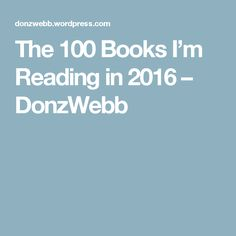 The 100 Books I'm Reading in 2016 – DonzWebb