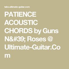 PATIENCE ACOUSTIC CHORDS by Guns N' Roses @ Ultimate-Guitar.Com