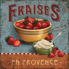 "French Vintage Sign - ""Fraises en Provence"" (Strawberries of. Vintage Labels, Vintage Signs, Vintage Ads, Vintage Posters, French Vintage, Images Vintage, Vintage Pictures, Kitchen Art, Vintage Kitchen"