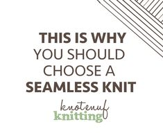 If you have never knit a seamless knit before, you may wonder why people are raving about seamlessknits. I absolutely love seamless knits. When I started knitting 13 years ago,…