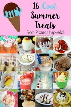 16 Cool Summer Treats shared at Project Inspire{d} Linky Party. Delicious ice cream popsicle ideas and more!