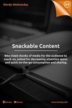 Snackable Content: Bite-sized chunks of media for the audience to snack on, suited for decreasing attention spans and quick on-the-go consumption and sharing.