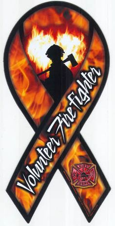 Volunteer Firefighter Ribbon Magnet... I wanna get this for my lovely daddy