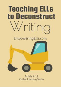 Empowering ELLs Teaching ELLs to Deconstruct Writing Article details tips and strategies teachers can use to help ELs develop an awareness of different writing genres and improve their writing skills in English in general.