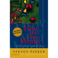 How the Mind Works, by Steven Pinker