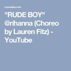"""RUDE BOY"" @rihanna (Choreo by Lauren Fitz) - YouTube"