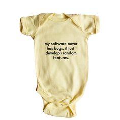 My Software Never Has Bugs It Just Develops Random Features Code Internet Computers Online Programmer Programming SGAL8 Baby Onesie / Tee