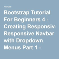 Bootstrap Tutorial For Beginners 4 - Creating Responsive Navbar with Dropdown Menus Part 1 - YouTube