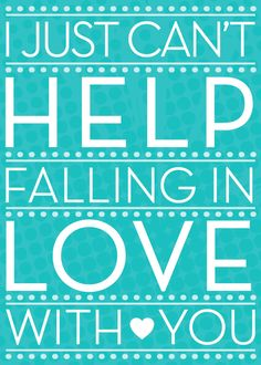 """""""I just can't help falling in love with you"""" free 8x10 download"""