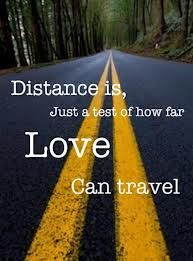Distance is, just a test of how far love can travel. #quote