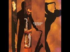In The Groove ~ Richard Elliot ♫Smooth Jazz♫