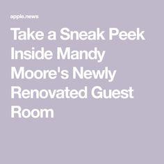 Take a Sneak Peek Inside Mandy Moore's Newly Renovated Guest Room
