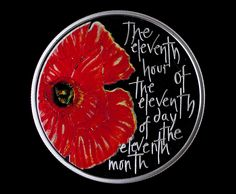 Reverse of The Royal Mint's 2012 Remembrance Day Five Pound Coin. The colour printed coin, designed by Royal Mint engraver Emma Noble, features the words 'the eleventh hour of the eleventh day of the eleventh month'. Remembrance Day Pictures, Remembrance Day Poppy, Remembrance Day Quotes, Armistice Day, Canadian Coins, Anzac Day, Crafts For Seniors, Pebble Painting, Rock Painting