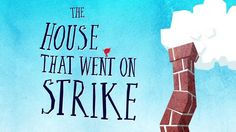 The House That Went On Strike promo by Jumping Pages.