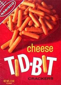 Cheese Tidbit crackers c. 1968 Omg, I can still taste these. They left a strange aftertaste....