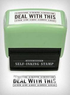 """Deal with This"" self inking stamp - made on the spot!  no ordering, waiting, shipping costs etc!"