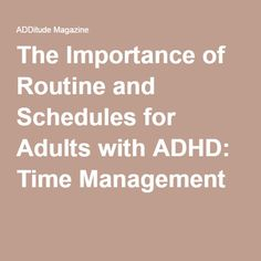 The Importance of Routine and Schedules for Adults with ADHD: Time Management
