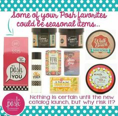 Many current items are leaving is, including those shown. Good news is that the new season will bring 50 new pampering products!! Get your seasonal faves before the sun sets on them! www.perfectlyposh.com/poshinak