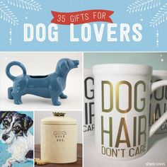 35 Gifts for the dog lover in your life.