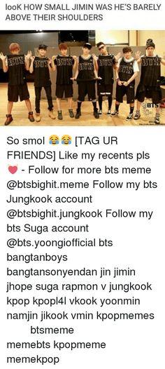 Memes, , and How: looK HOW SMALL JIMIN WAS HE'S BARELY ABOVE THEIR SHOULDERS BIOS So smol  [TAG UR FRIENDS] Like my recents pls  - Follow for more bts meme @btsbighit.meme Follow my bts Jungkook account @btsbighit.jungkook Follow my bts Suga account @bts.yoongiofficial bts bangtanboys bangtansonyendan jin jimin jhope suga rapmon v jungkook kpop kpopl4l vkook yoonmin namjin jikook vmin kpopmemes 슈가 방탄소년단 뷔 정국 호석 진 지민 남준 btsmeme memebts kpopmeme memekpop