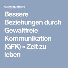 Bessere Beziehungen durch Gewaltfreie Kommunikation (GFK) » Zeit zu leben