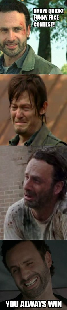 Daryl, quick, funny face contest! I really shouldnt be laughing but i found it funny :)