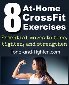 8 At-Home CrossFit Exercises Everyone Should Do - No Equipment Required! www.Tone-and-Tighten.com