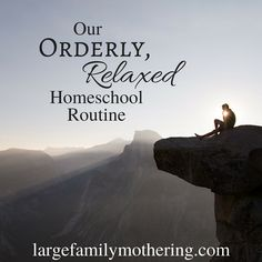 Our Orderly, Relaxed Homeschool Routine