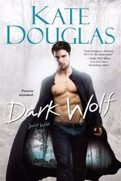 Dark Wolf (Spirit Wild #1) by Kate Douglas - April 30, 2013