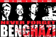 "Wayne Dupree on Twitter: ""Chris Stevens, Sean Smith, Glen Doherty, and   TyroneWoods #09/11/2012   #neverforget #Benghazi #Honor911 #September11th  09/11/2016"