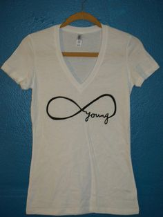 876f0779d0 forever young tshirt Infinity Shirt, Infinity Signs, Beautiful Outfits,  Cute Outfits, Virtual