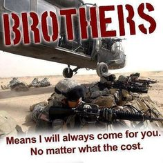 Brothers in Arms    Not really my time period, obviously, but I like the quote  and it fits all my books