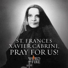St. Frances Xavier Cabrini, pray for us!